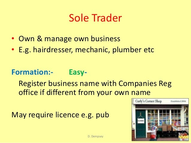 sole trader essay Set up a business  most businesses register as a sole trader, limited company or partnership sole traders it's simpler to set up as a sole trader,.