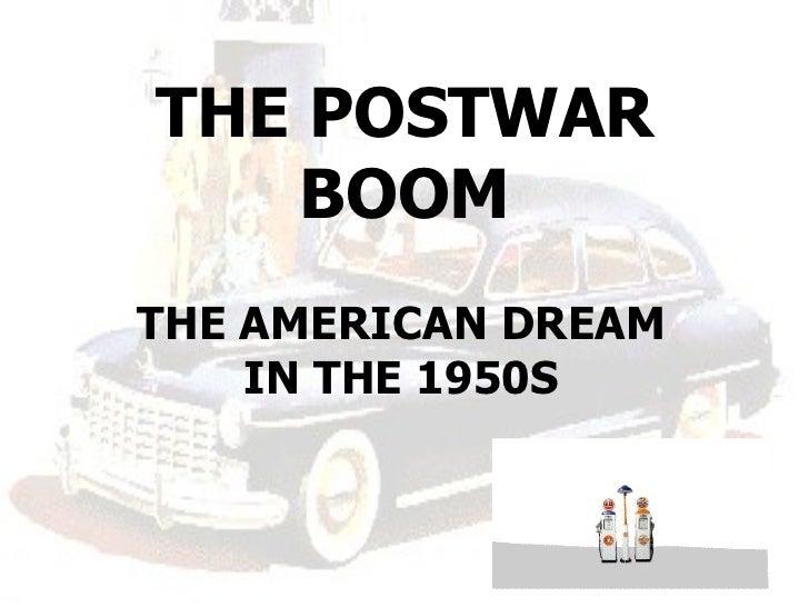 THE POSTWAR BOOM THE AMERICAN DREAM IN THE 1950S