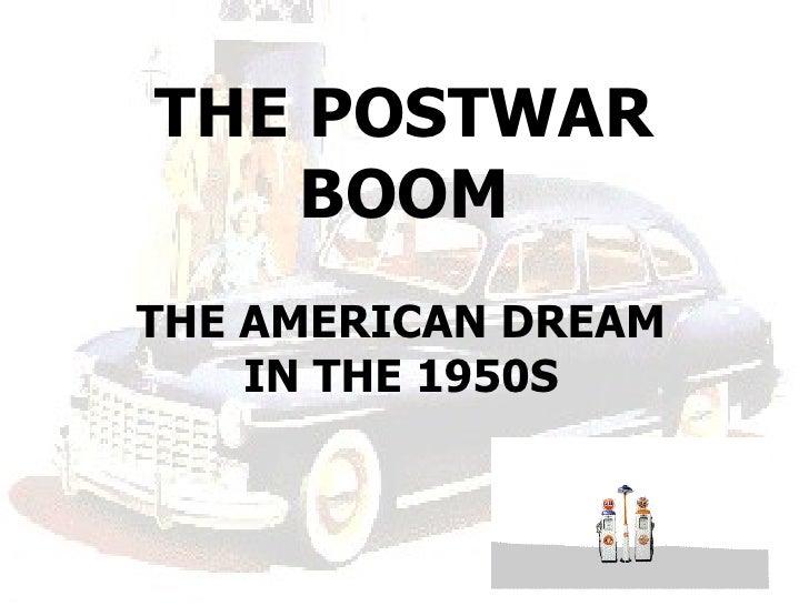 THE POSTWAR   BOOMTHE AMERICAN DREAM    IN THE 1950S