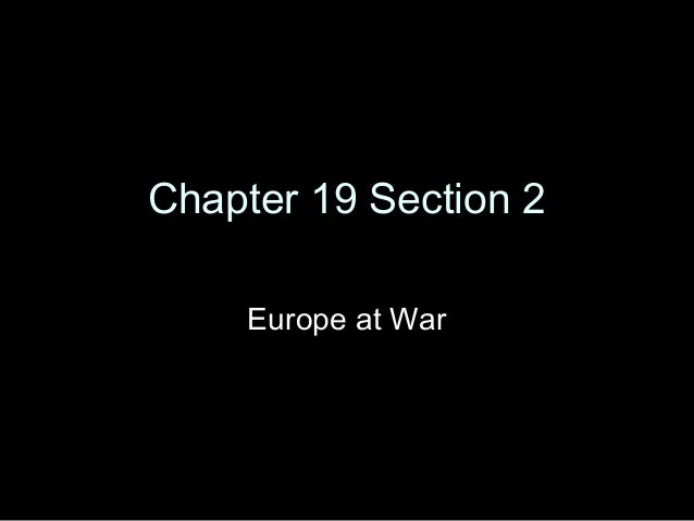 Chapter 19 Section 2    Europe at War