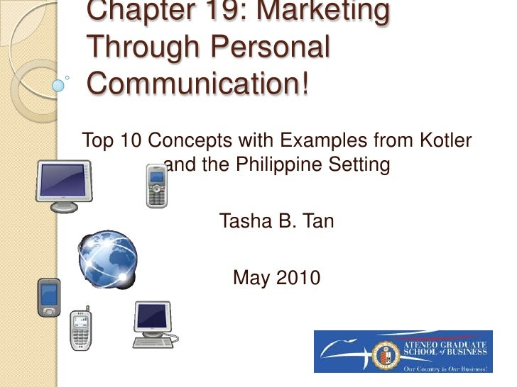 Chapter 19: Marketing Through Personal Communication!<br />Top 10 Concepts with Examples from Kotlerand the Philippine Set...