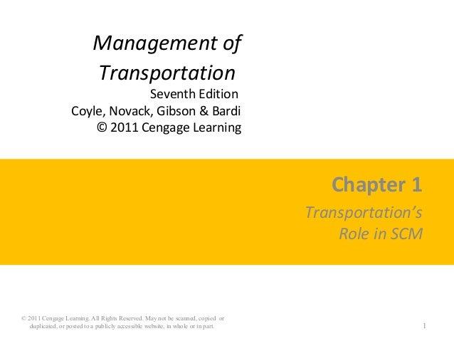 Management of Transportation Seventh Edition Coyle, Novack, Gibson & Bardi © 2011 Cengage Learning Chapter 1 Transportatio...