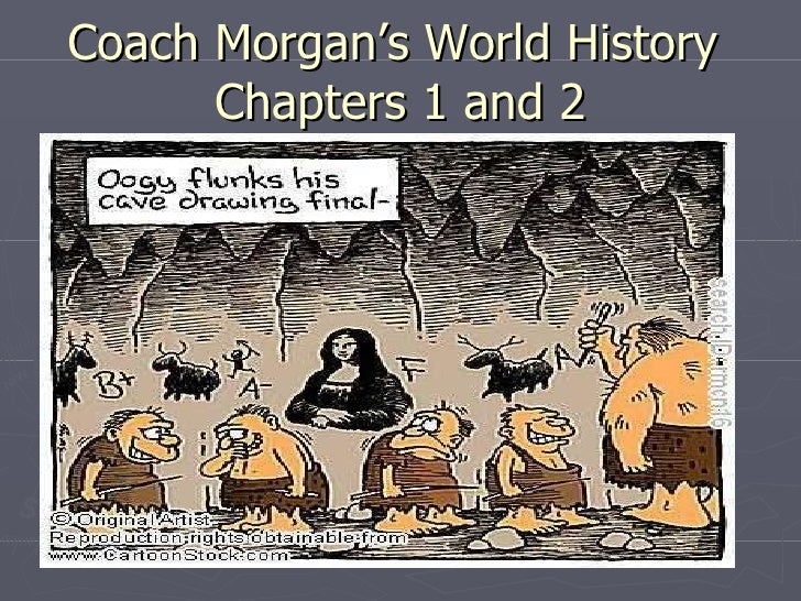 Coach Morgan's World History  Chapters 1 and 2
