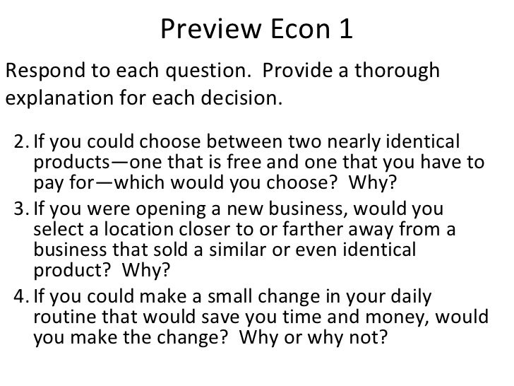 Preview Econ 1 <ul><li>If you could choose between two nearly identical products—one that is free and one that you have to...