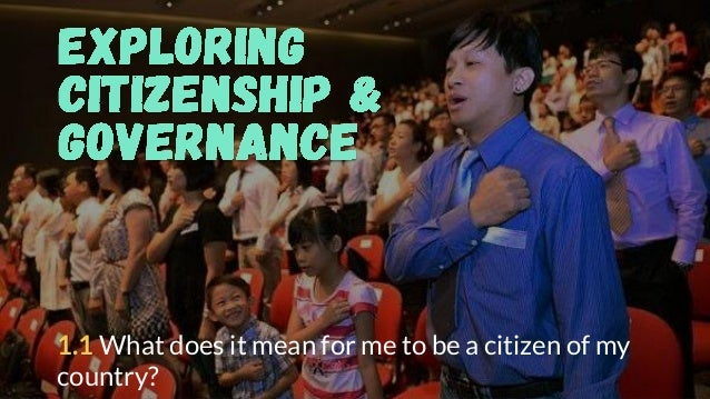 1.1 What does it mean for me to be a citizen of my country?