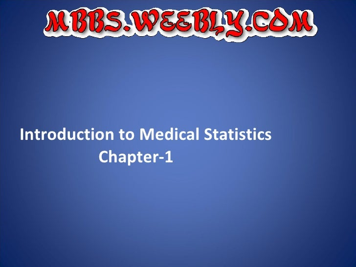 <ul><li>Introduction to Medical Statistics </li></ul><ul><li>Chapter-1 </li></ul>