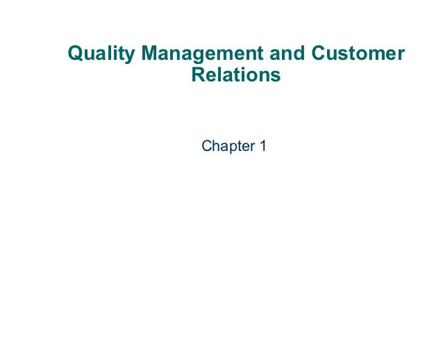 Quality Management and Customer            Relations            Chapter 1
