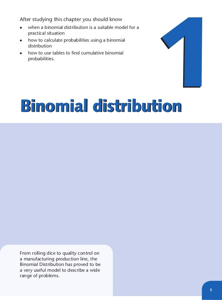 1After studying this chapter you should know•   when a binomial distribution is a suitable model for a    practical situat...