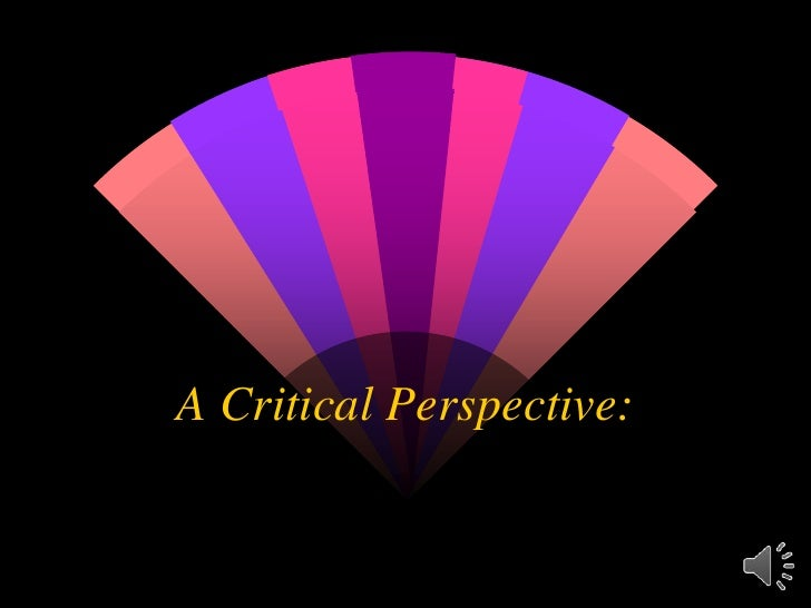 A Critical Perspective:<br />