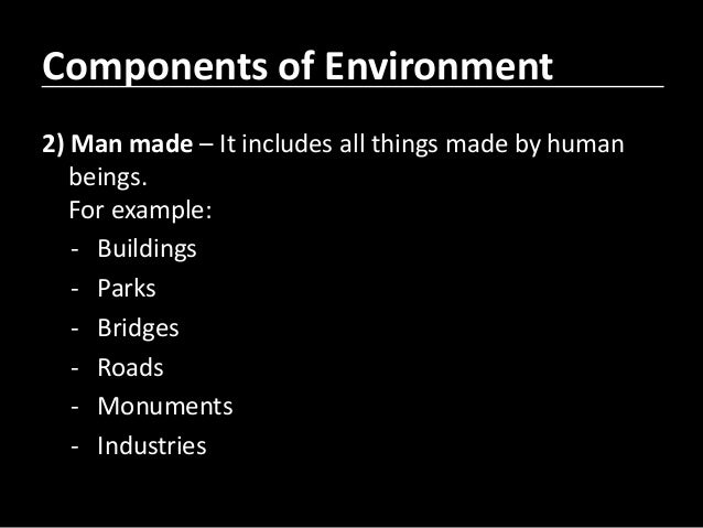 man made environment example