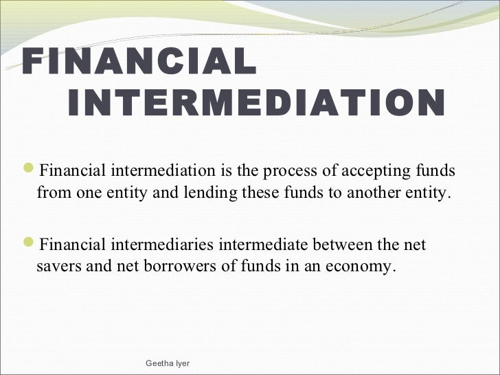 banks and financial intermediation Cally been the dominant financial intermediary in 1929, prior to the sweeping  legislative financial reforms of the early 1930s, commercial banks held assets of.