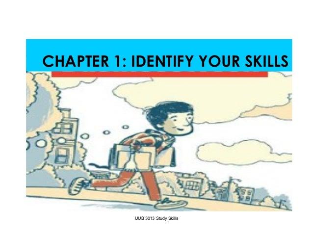 UUB 3013 Study SkillsCHAPTER 1: IDENTIFY YOUR SKILLS