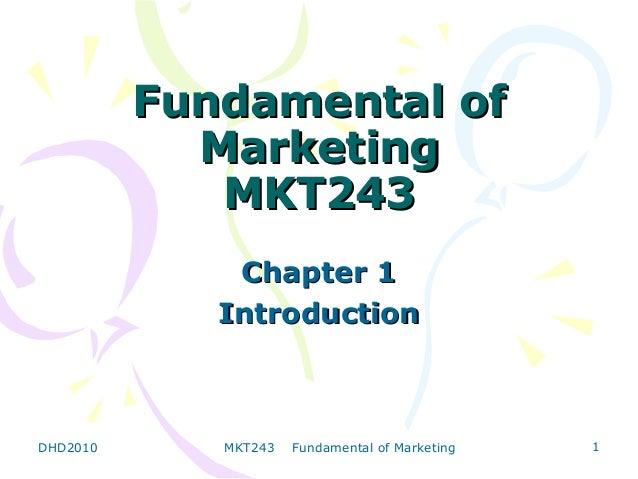 Fundamental of            Marketing             MKT243              Chapter 1             IntroductionDHD2010      MKT243 ...