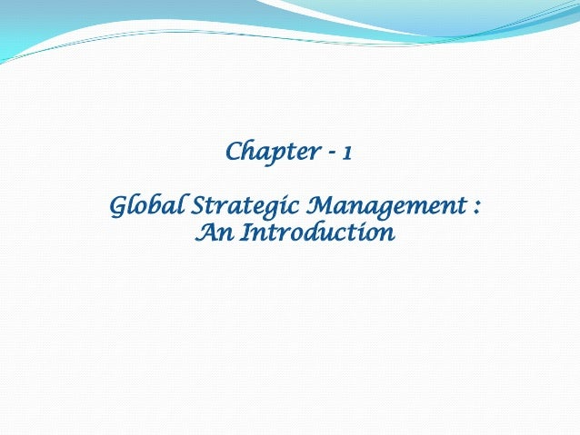 Chapter - 1 Global Strategic Management : An Introduction