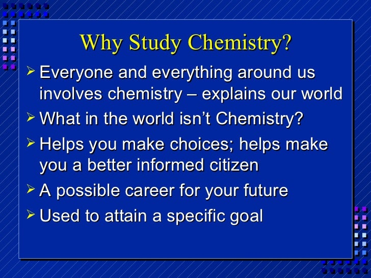 why should you study chemistry