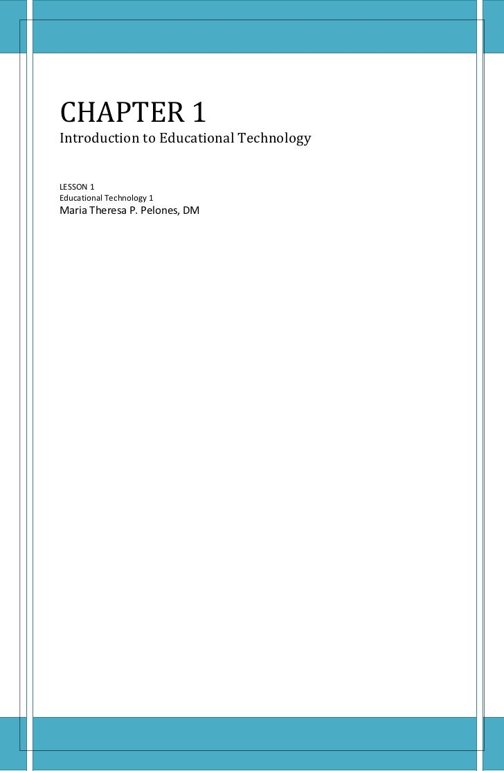 CHAPTER 1Introduction to Educational Technology LESSON 1Educational Technology 1Maria Theresa P. Pelones, DM<br />LESSON I...