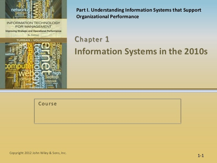 Part I. Understanding Information Systems that Support                                         Organizational Performance ...