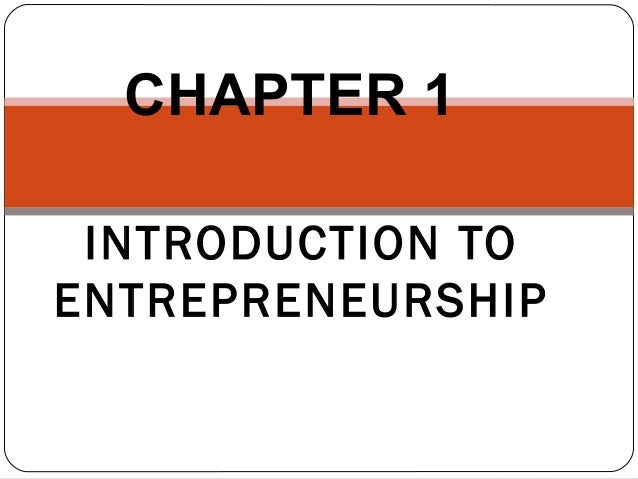 CHAPTER 1 INTRODUCTION TO ENTREPRENEURSHIP