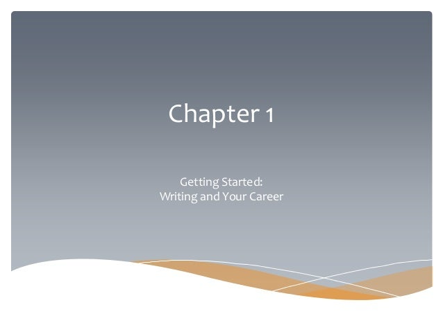 Chapter 1Getting Started:Writing and Your Career