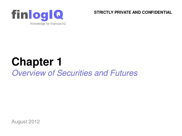 finlogIQ       Knowledge for financial IQ                                    STRICTLY PRIVATE AND CONFIDENTIALChapter 1Ove...