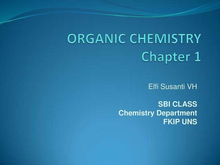 Elfi Susanti VH SBI CLASS Chemistry Department FKIP UNS