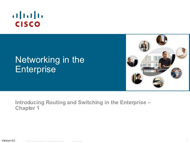 Networking in the              Enterprise              Introducing Routing and Switching in the Enterprise –              ...