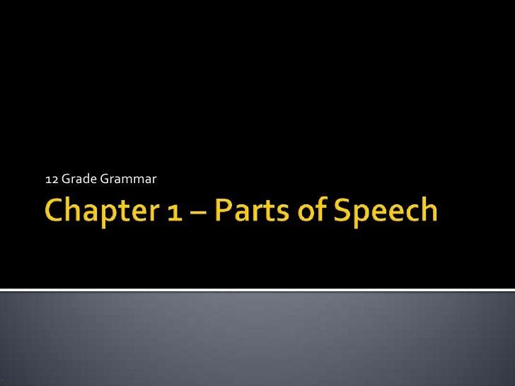 Chapter 1 – Parts of Speech<br />12 Grade Grammar<br />
