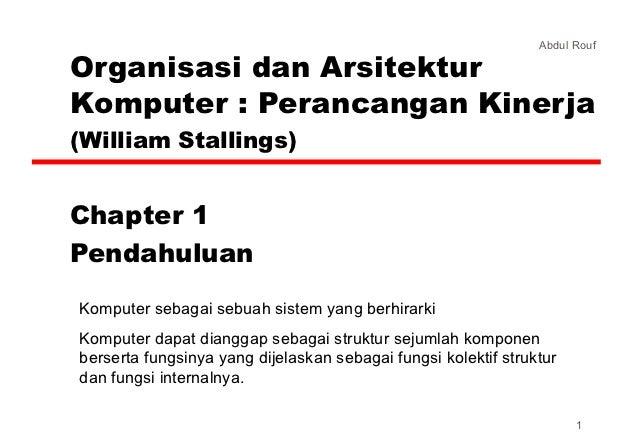Abdul RoufOrganisasi dan ArsitekturKomputer : Perancangan Kinerja(William Stallings)Chapter 1PendahuluanKomputer sebagai s...