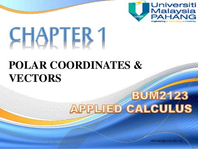 POLAR COORDINATES & VECTORS rahimahj@ump.edu.my