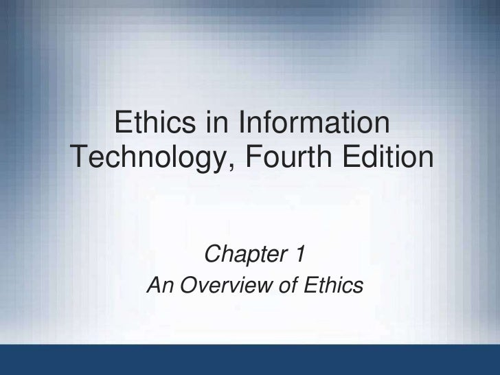 Ethics in InformationTechnology, Fourth Edition          Chapter 1     An Overview of Ethics