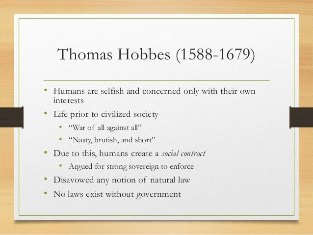 hobbes point of view on human nature and how government should be run It is important to note that hobbes was not in any position to prove that all of human experience can be explained in terms of physical and mechanical processes the sovereign is empowered to run the government, to determine all laws, to be in charge of the church, to determine first principles, and to adjudicate in.