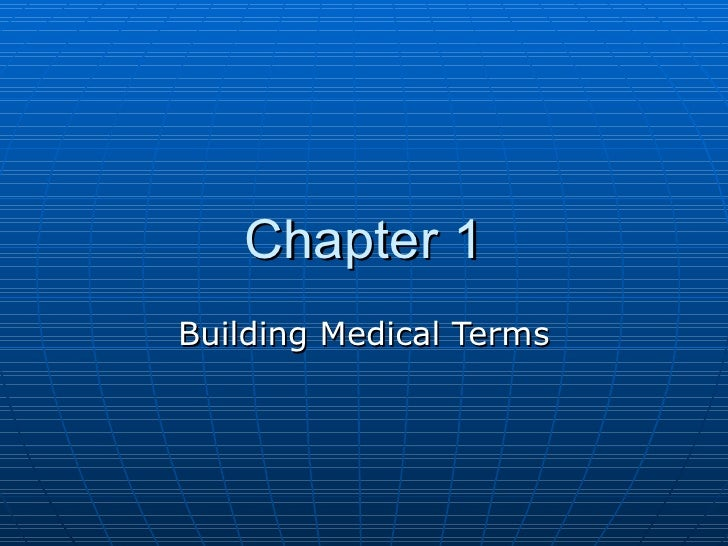 Chapter 1 Building Medical Terms