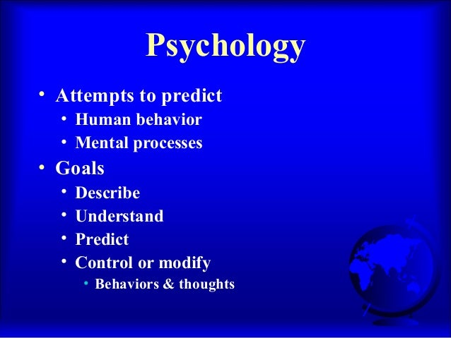 the four goals of psychology are to describe understand predict and control behavio One important objective for psychology programs is to teach the four major goals of psychology describing thinking and behavior the first major goal or objective of psychology is to describe mental processes and behavior this fact-finding step normally comes first whenever researchers step into a new area some methods.