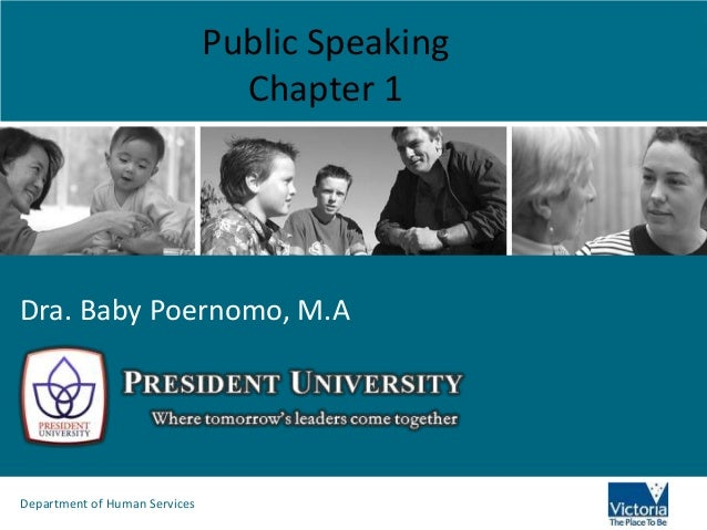 Public Speaking                                 Chapter 1Dra. Baby Poernomo, M.ADepartment of Human Services