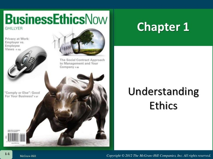 Chapter 1<br />Understanding Ethics<br />1-1<br />McGraw-Hill<br />