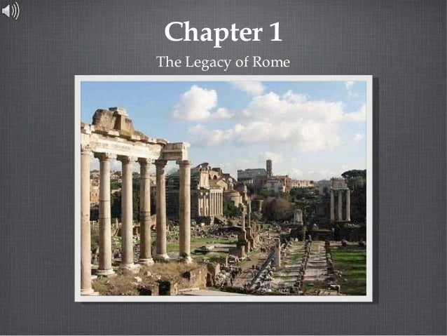 Chapter 1 The Legacy of Rome