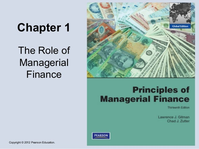 Copyright © 2012 Pearson Education. Chapter 1 The Role of Managerial Finance