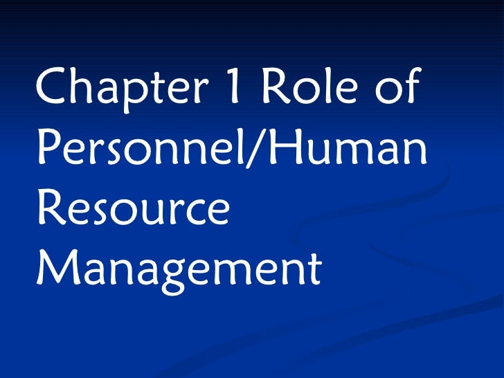 Chapter 1 Role of Personnel/Human Resource Management