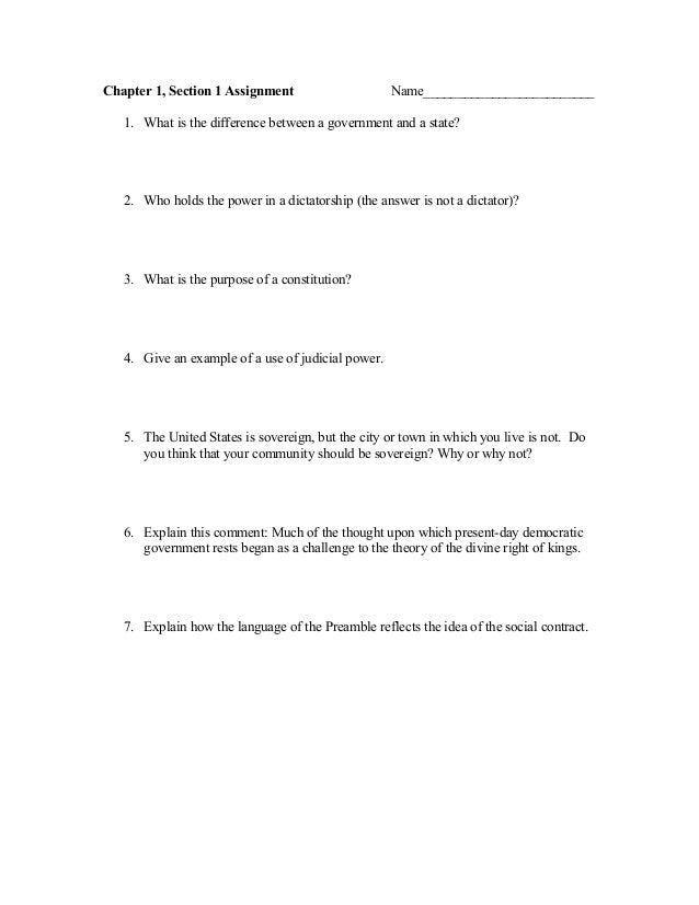 Chapter 1, Section 1 Assignment Name_________________________ 1. What is the difference between a government and a state? ...