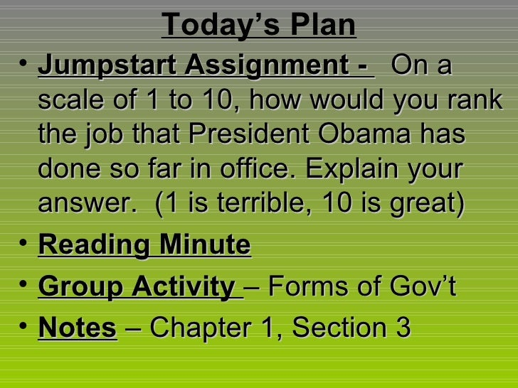 Today's Plan <ul><li>Jumpstart Assignment -  On a scale of 1 to 10, how would you rank the job that President Obama has do...
