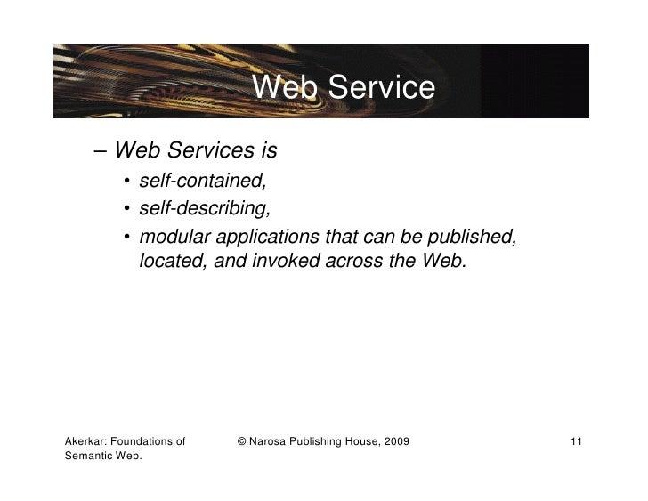 Web Service     – Web Services is           • self-contained,           • self-describing,           • modular application...