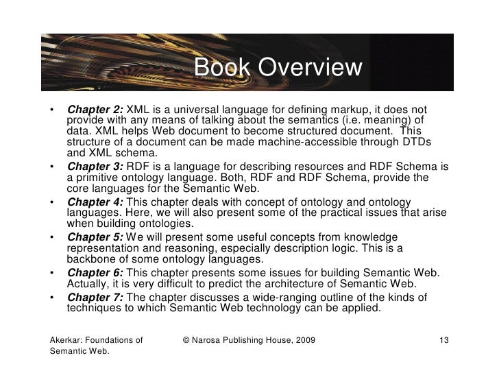 Book Overview•   Chapter 2: XML is a universal language for defining markup, it does not    provide with any means of talk...