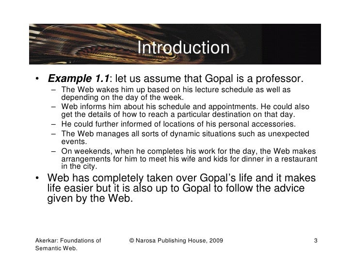 Introduction• Example 1.1: let us assume that Gopal is a professor.     – The Web wakes him up based on his lecture schedu...