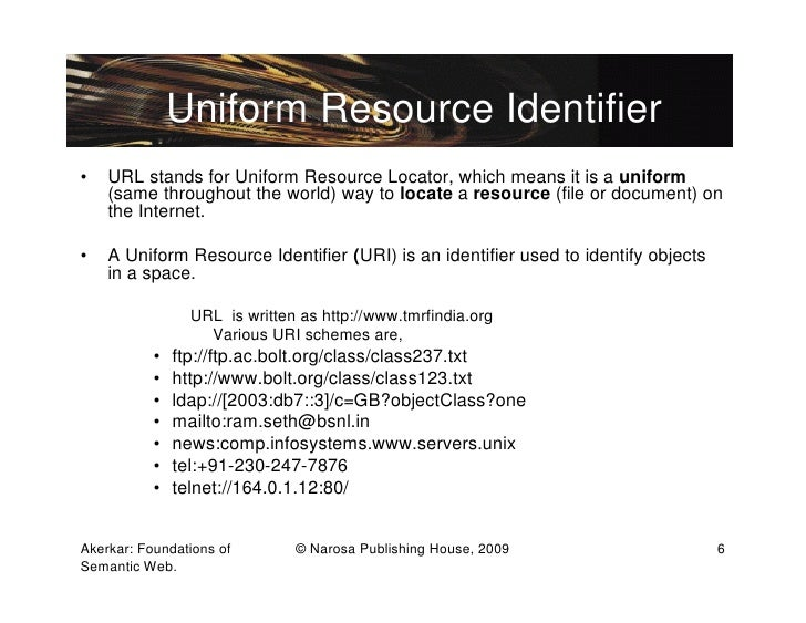 Uniform Resource Identifier•   URL stands for Uniform Resource Locator, which means it is a uniform    (same throughout th...