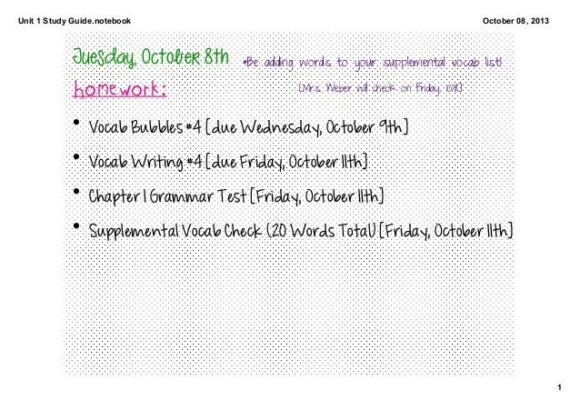 Unit1StudyGuide.notebook 1 October08,2013 Tuesday,October8th Homework: • VocabBubbles#4[dueWednesday,October9...
