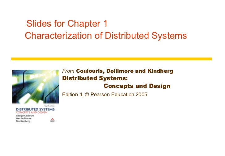Slides for Chapter 1  Characterization of Distributed Systems From  Coulouris, Dollimore and Kindberg Distributed System...