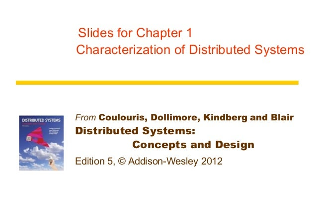 Slides for Chapter 1Characterization of Distributed SystemsFrom Coulouris, Dollimore, Kindberg and BlairDistributed System...