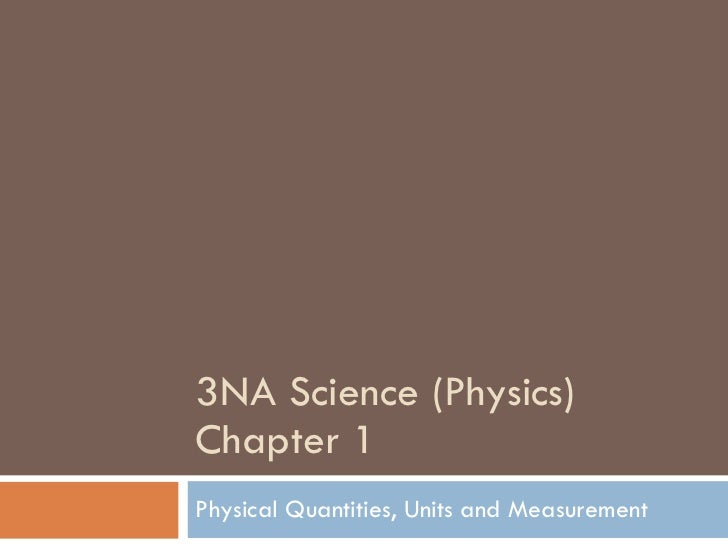 3NA Science (Physics) Chapter 1 Physical Quantities, Units and Measurement
