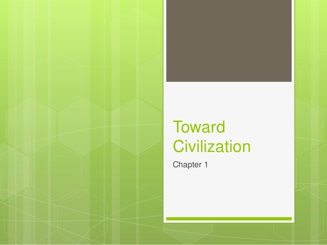 Toward  Civilization  Chapter 1