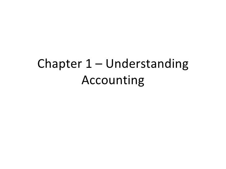 Chapter 1 – Understanding       Accounting